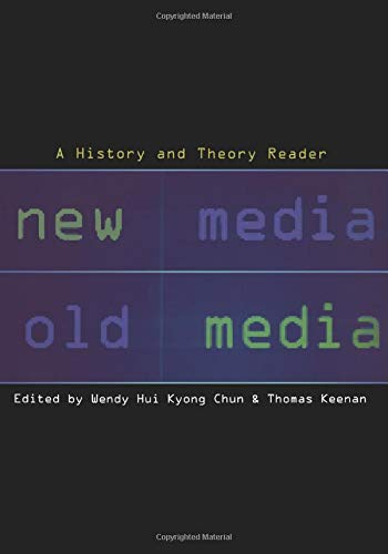 New Media, Old Media By Wendy Hui Kyong Chun