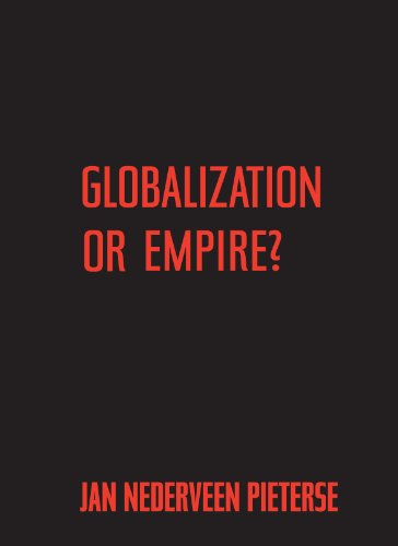 Globalization or Empire? By Jan Nederveen Pieterse
