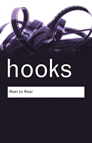 Reel to Real: Race, Sex and Class at the Movies by Bell Hooks