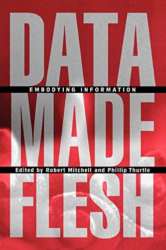 Data Made Flesh By Robert Mitchell