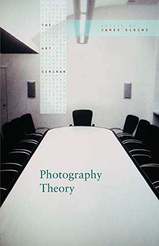 Photography Theory By James Elkins (Art Institute of Chicago, USA)