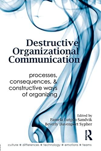 Destructive Organizational Communication By Pamela Lutgen-Sandvik (University of New Mexico, USA)