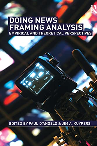 Doing News Framing Analysis By Paul D'Angelo (The College of New Jersey, USA)