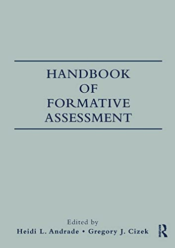 Handbook of Formative Assessment By Edited by Heidi Andrade (University at Albany, SUNY, USA)