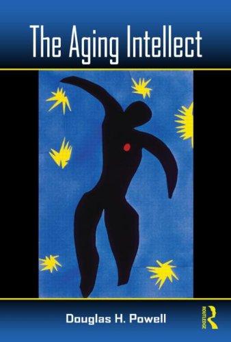 The Aging Intellect By Douglas H. Powell (Harvard Medical School, Massachusetts, USA)