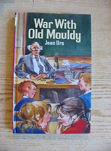 War with Old Mouldy By Jean Ure
