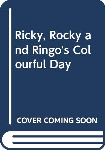 Ricky, Rocky and Ringo's Colourful Day By Mauri Kunnas