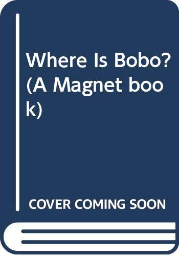 Where is Bobo? By Susan Hulme