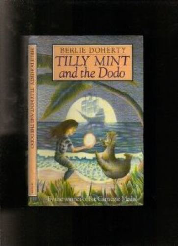 Tilly Mint and the Dodo By Berlie Doherty