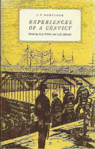 Experiences of a Convict By J.F. Mortlock