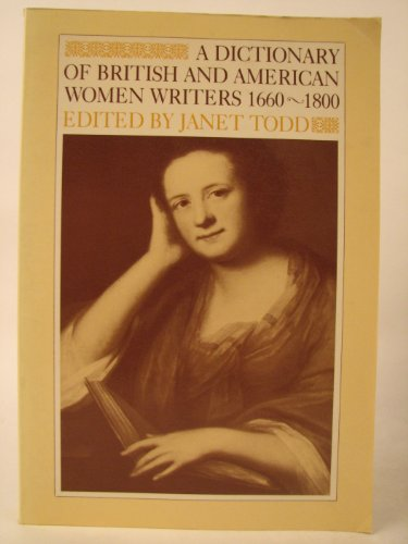 Dictionary of British and American Women Writers, 1660-1800 By Edited by Janet Todd