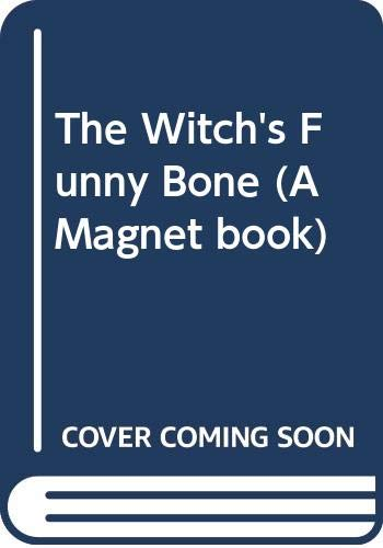 The Witch's Funny Bone (A Magnet book) By Ralph Wright