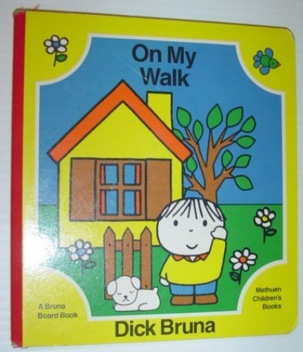 On My Walk By Dick Bruna