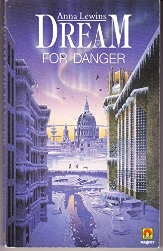 Dream for Danger By Anna Lewins