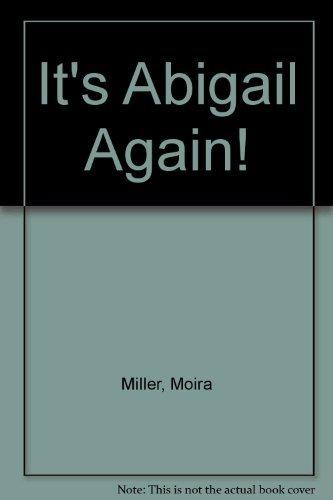 It's Abigail Again! By Moira Miller