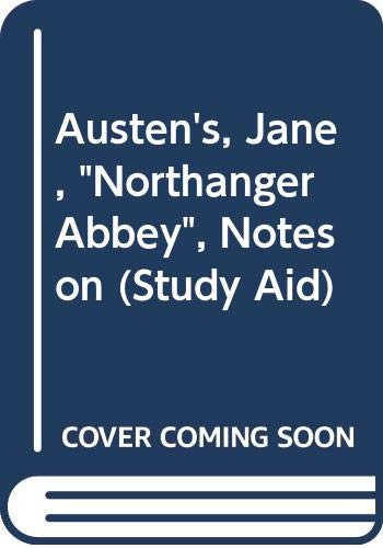"Austen's, Jane, ""Northanger Abbey"", Notes on By Jane Austen"