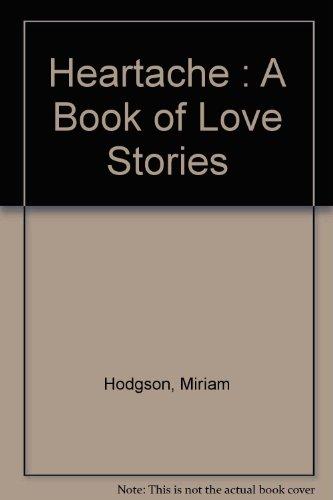 Heartache By Edited by Miriam Hodgson