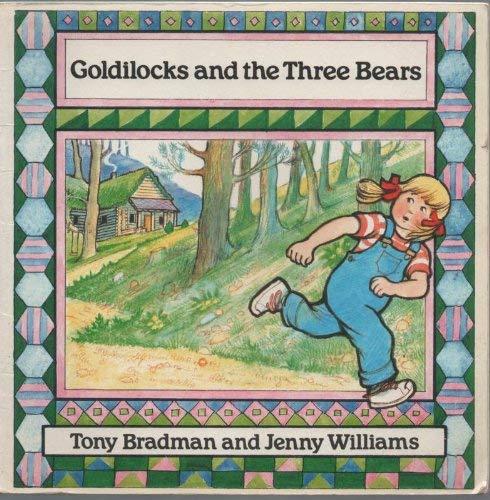 Goldilocks and the Three Bears By Volume editor Tony Bradman