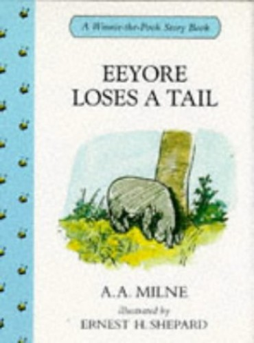 Eeyore Loses a Tail By A. A. Milne