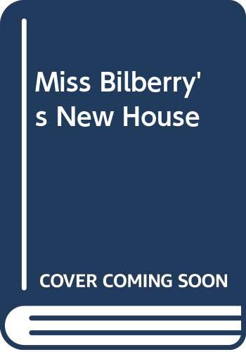 Miss Bilberry's New House By Emma Chichester Clark