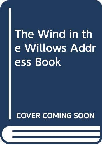 The Wind in the Willows Address Book by Illustrated by E. H. Shepard