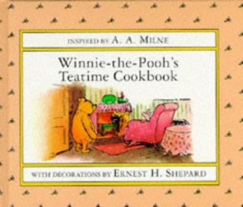Winnie the Pooh's Teatime Cookbook By A. A. Milne
