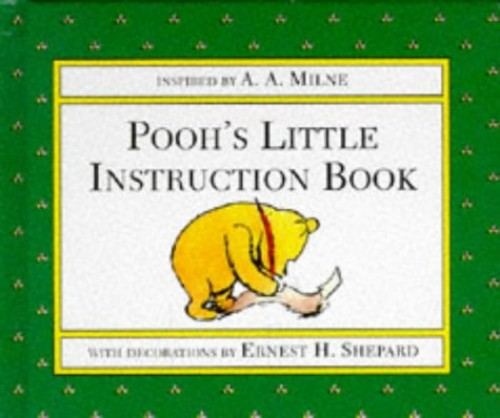Pooh's Little Instruction Book By A. A. Milne