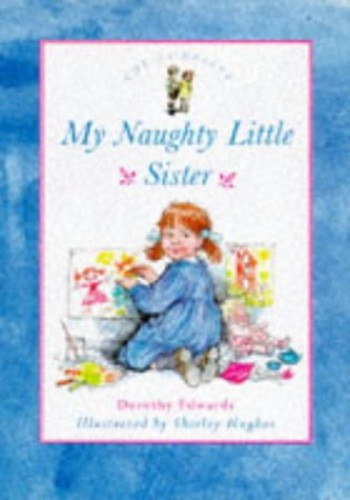 The Complete My Naughty Little Sister Storybook By Dorothy Edwards