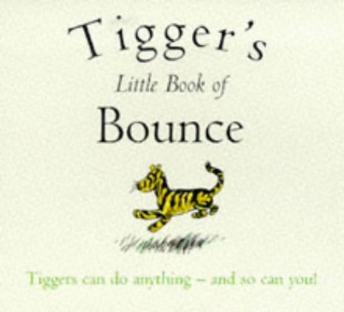 Tigger's Little Book of Bounce By A. A. Milne