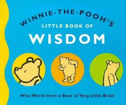 Winnie-the-Pooh's Little Book of Wisdom by A. A. Milne