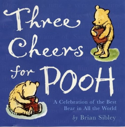 Three Cheers for Pooh By Brian Sibley