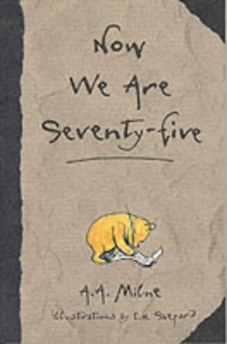 Now We are Seventy-five By A. A. Milne