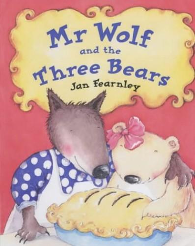 Mr.Wolf and the Three Bears By Jan Fearnley