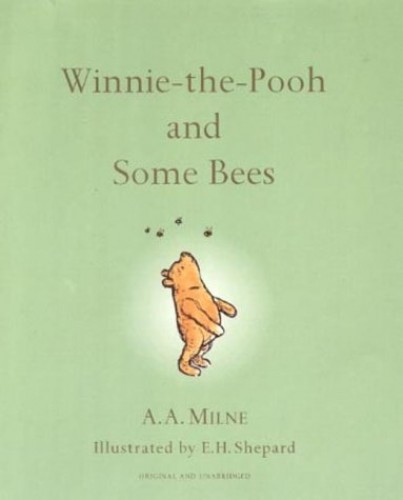 Winnie the Pooh and Some Bees By A. A. Milne