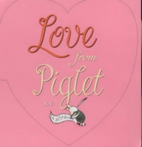 Love from Piglet By A. A. Milne