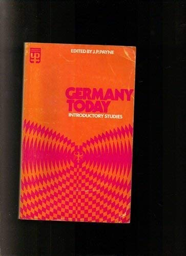 Germany Today By Edited by J.P. Payne