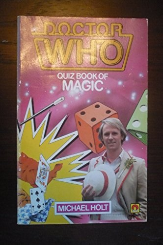 Doctor Who Quiz Book of Magic (A Magnet book) Edited by Michael Holt
