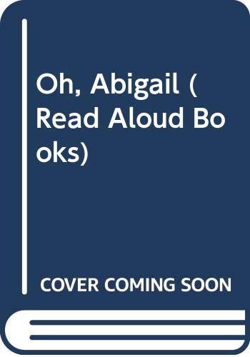 Oh, Abigail By Moira Miller