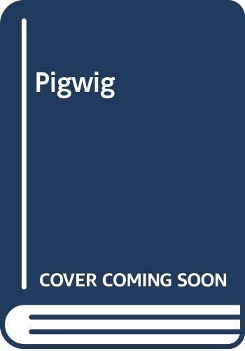 Pigwig By John Dyke