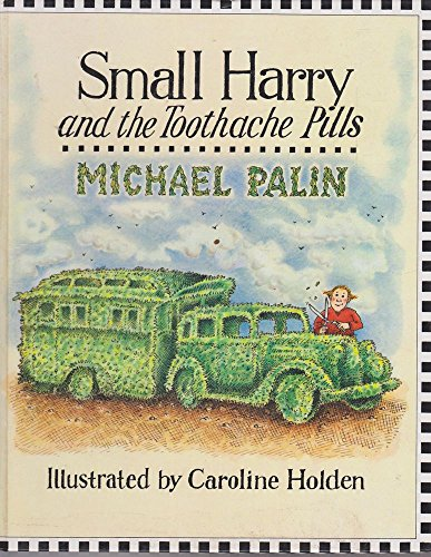 Small Harry and the Toothache Pills By Michael Palin