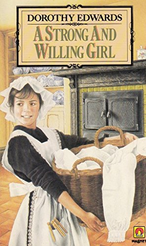A Strong and Willing Girl By Dorothy Edwards
