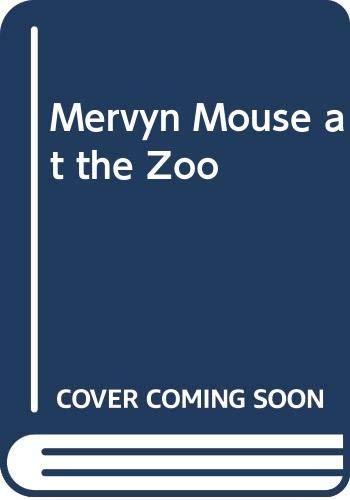 Mervyn Mouse at the Zoo By Sylvia Creche
