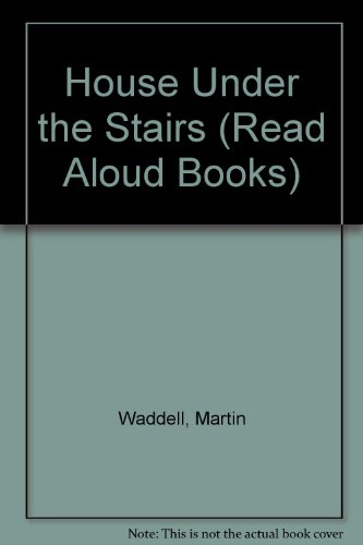 House Under the Stairs By Martin Waddell