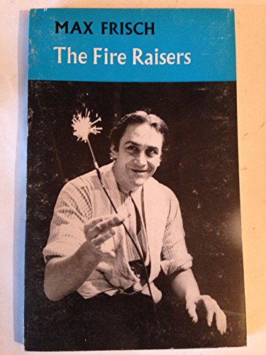 Fire Raisers By Max Frisch