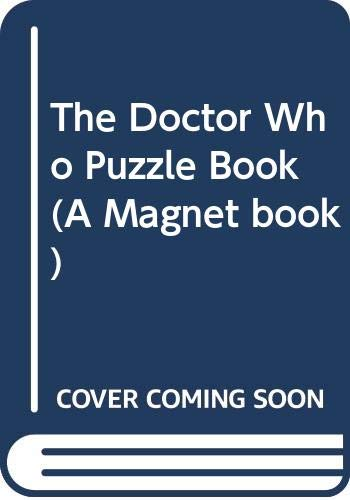 The Doctor Who Puzzle Book (A Magnet book) By Edited by Michael Holt