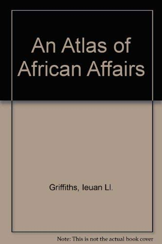An Atlas of African Affairs By Ieuan Ll. Griffiths