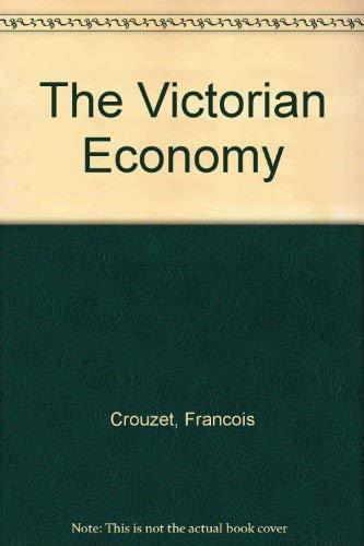 Victorian Economy By Francois Crouzet