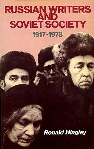 Russian Writers and Soviet Society, 1917-78 By Ronald Hingley
