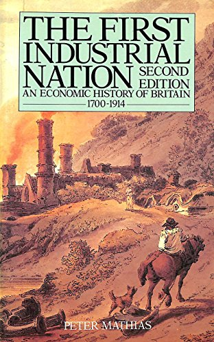The First Industrial Nation By Peter Mathias