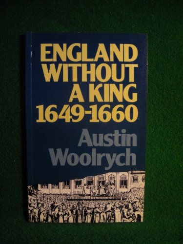 England without a King, 1649-60 By Austin Woolrych